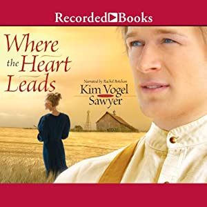 Where the Heart Leads | [Kim Vogel Sawyer]