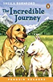 The Incredible Journey: Level 3 (Penguin Readers (Graded Readers)) (0582829887) by Burnford, Sheila
