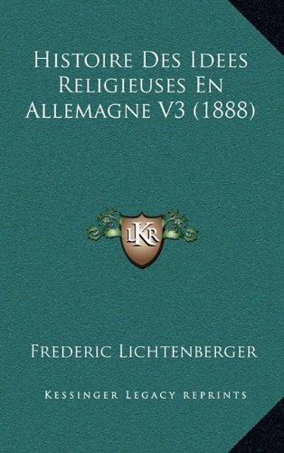 Histoire Des Idees Religieuses En Allemagne V3 (1888)