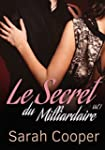 Le Secret du Milliardaire, vol. 1 (M�...