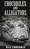 Crocodiles and Alligators: Book for Kids With Amazing Croc and Gator Images (Dad What Are 4)