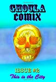 GHOULA Comix: This is the City (Volume 2) (1475140096) by Carradine, Richard