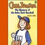 The Mystery of the Babe Ruth Baseball: Cam Jansen, Book 6 | David A. Adler