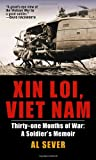 Xin Loi, Viet Nam: Thirty-one Months of War - A Soldier's Memoir