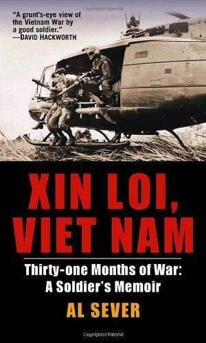 Xin Loi, Viet Nam: Thirty-one Months of War - A Soldier's Memoir