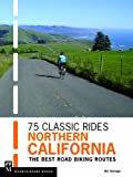 Search : 75 Classic Rides Northern California: The Best Road Biking Routes