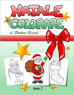 Natale Da Colorare: Series 1 (Italian Edition) (Italian) Paperback