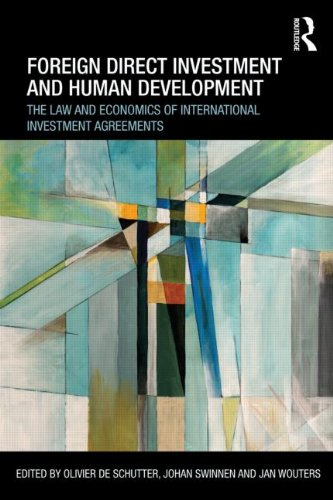 Foreign Direct Investment And Human Development: The Law And Economics Of International Investment Agreements (Routledge Research In International Economic Law)