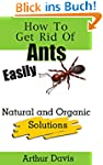 How To Get Rid Of Ants Easily: Natura...