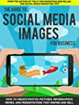 The Guide to Social Media Images for...