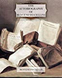 The Autobiography of Benvenuto Cellini