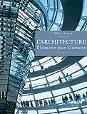 echange, troc Miles Lewis, Collectif - L'Architecture : élément par élément