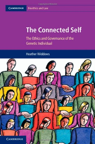 The Connected Self: The Ethics and Governance of the Genetic Individual (Cambridge Bioethics and Law)