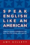 Speak English Like an American (English Edition)