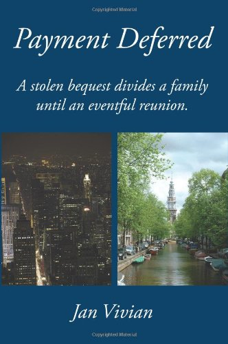 Payment Deferred: A stolen bequest divides a family until an eventful reunion.: 10