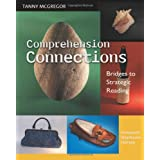Comprehension Connections: Bridges to Strategic Reading ~ Tanny McGregor
