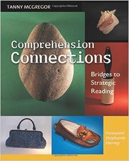 Comprehension Connections: Bridges to Strategic Reading