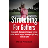 "Stretching For Golfers - the complete 15 minute stretching and warm up routine that will help you improve your golf swing, score, and game (Kindle Edition) By David Nordmark          Buy new: $2.99     Customer Rating:       First tagged ""golf tips"" by David M Nordmark"