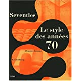 Seventies : Le style des annes 70par Dominic Lutyens