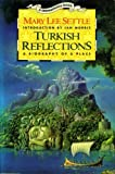 Turkish Reflections: A Biography of a Place (Destinations) (0139176756) by Settle, Mary Lee