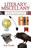 Literary Miscellany: Everything You Always Wanted to Know About Literature (Books of Miscellany)