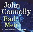 Bad Men Audiobook by John Connolly Narrated by Hayward Morse