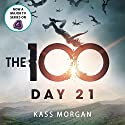 Day 21: The 100, Book Two Audiobook by Kass Morgan Narrated by Justin Torres, Phoebe Strole
