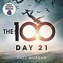 Day 21: The 100, Book Two Hörbuch von Kass Morgan Gesprochen von: Justin Torres, Phoebe Strole