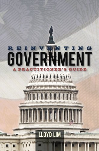 Reinventing Government: A Practitioner's Guide