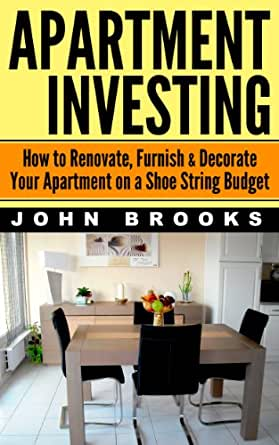 Apartment investing how to renovate furnish decorate for Furnish an apartment on a budget