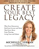 CREATE YOUR BEST LEGACY: What Every Homeowner, Real Estate Investor and Parent Must Know About Estate Planning, Living Trusts and Probate: 4-Step ... Effective Strategies for Todays Laws