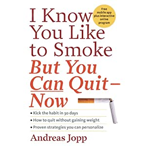 I Know You Like to Smoke, But You Can Quit - Now