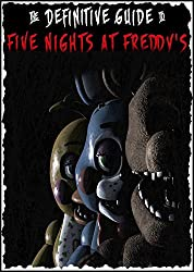 Five Nights at Freddy's Book of Secrets: an unofficial fnaf guide (FNAF Strategy Guide 1)