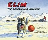 Elim: The Determined Athlete