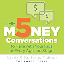 The 5 Money Conversations to Have with Your Kids at Every Age and Stage (       UNABRIDGED) by Bethany Palmer, Scott Palmer Narrated by Diana Batarseh
