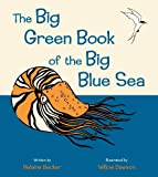 Helaine Becker The Big Green Book of the Big Blue Sea
