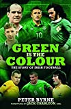 img - for Green is the Colour: The Story of Irish Football book / textbook / text book