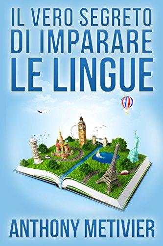 Il Vero Segreto Di Imparare Le Lingue PDF
