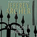 A Prisoner of Birth (       UNABRIDGED) by Jeffrey Archer Narrated by Roger Allam