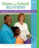 img - for Home and School Relations: Teachers and Parents Working Together (4th Edition) 4th by Olsen, Glenn W., Fuller, Mary Lou (2011) Paperback book / textbook / text book