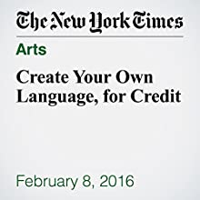 Create Your Own Language, for Credit Other by Ashley Winchester Narrated by Keith Sellon-Wright