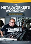 The Metalworker's Workshop for Home M...