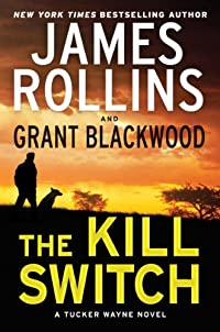 The Kill Switch: A Tucker Wayne Novel by James Rollins ebook deal