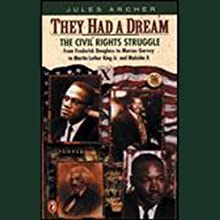 They Had a Dream (       UNABRIDGED) by Jules Archer Narrated by Roscoe Orman