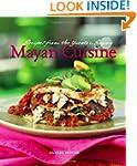 Mayan Cuisine: Recipes from the Yucat...