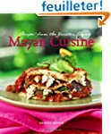 Mayan Cuisine: Recipes from the Yucat...