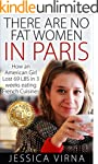 There Are No Fat Women In Paris: How...