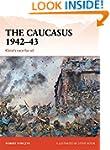 The Caucasus 1942-43: Kleist's race f...