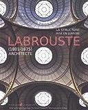 La structure mise en lumière - Henri Labrouste (1801-1875)