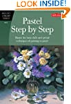 Pastel Step by Step: Master the basic...
